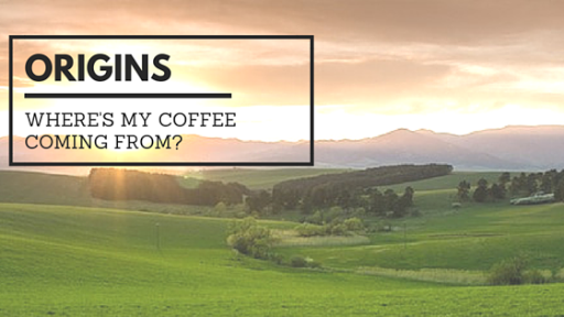 Origins: Where's My Coffee Coming From?