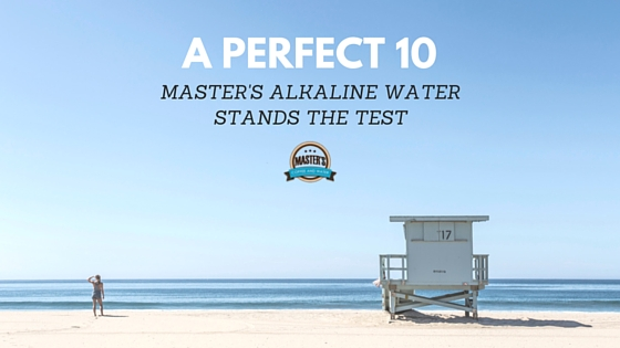 Our Alkaline Water Scores a Perfect 10